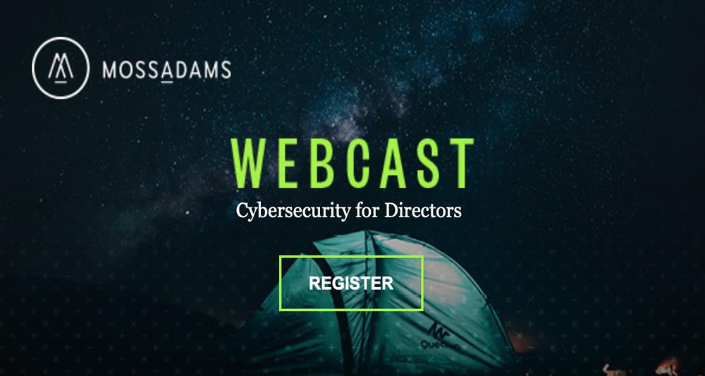 Moss Adams Webcast: Cybersecurity Essentials for Directors